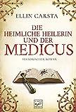 Die heimliche Heilerin und der Medicus