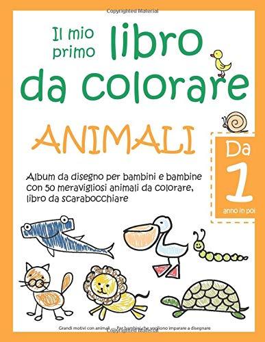 Il Mio Primo Libro Da Colorare Animali Da 1 Anno In Poi Album