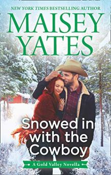 Snowed in with the Cowboy (A Gold Valley Novel, Book 4) by [Yates, Maisey]