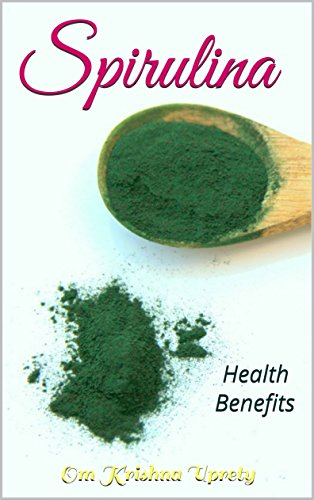 Spirulina: Health Benefits