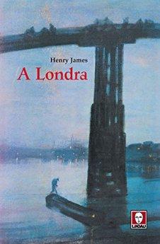 A Londra (Le storie) di [James, Henry]