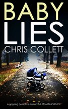 BABY LIES a gripping detective mystery full of twists and turns by [COLLETT, CHRIS]
