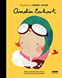 Amelia Earhart. Piccole donne, grandi sogni. Ediz. a colori