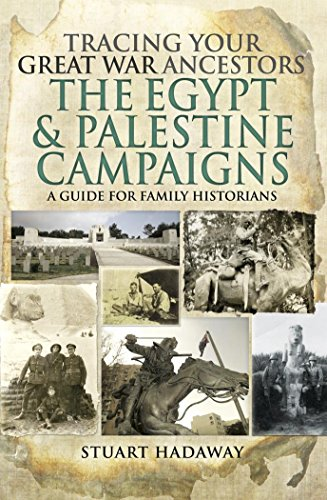 Tracing Your Great War Ancestors: The Egypt and Palestine Campaigns: A Guide for Family Historians (Kindle Edition)