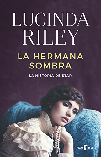 Leer Gratis La hermana sombra (Las Siete Hermanas 3): La historia de Star de Lucinda Riley
