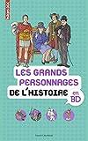 Les grands personnages de l'histoire en BD: Images Doc