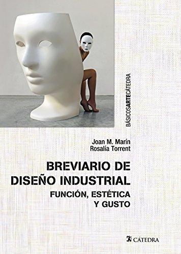 Breviario de diseño industrial: Función, estética y gusto (Básicos Arte Cátedra)