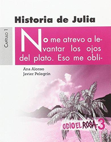 Historia de Julia (Odio El Rosa)