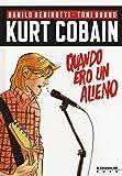 Kurt Cobain. Quando ero un alieno