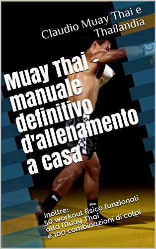 Muay Thai - manuale definitivo d'allenamento a casa