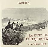 La ruta de don Quijote. I Centenario 1905-2000 (EDICIONES INSTITUCIONALES)