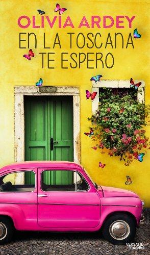 En la Toscana te espero de Olivia Ardey