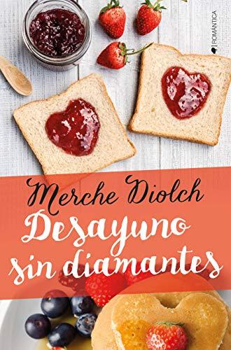 Desayuno sin diamantes – Merche Diolch