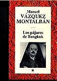 LOS PAJAROS DE BANGKOK