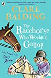 The Racehorse Who Wouldn't Gallop (Charlie Bass)
