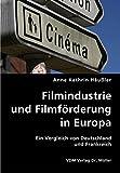Filmindustrie und Filmförderung in Europa: Ein Vergleich von Deutschland und Frankreich