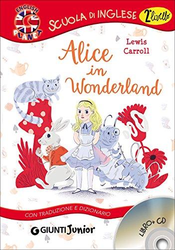 Alice in Wonderland. Con traduzione e dizionario. Con CD Audio