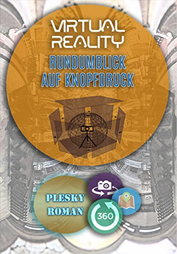 Virtual Reality - Rundumblick auf Kopfdruck: Ein Marktüberblick über VR 360 Grad Single-Shot Kameras (German Edition)