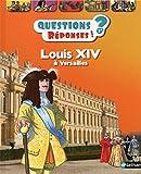Louis XIV à Versailles - Questions/Réponses - doc dès 7 ans (37)