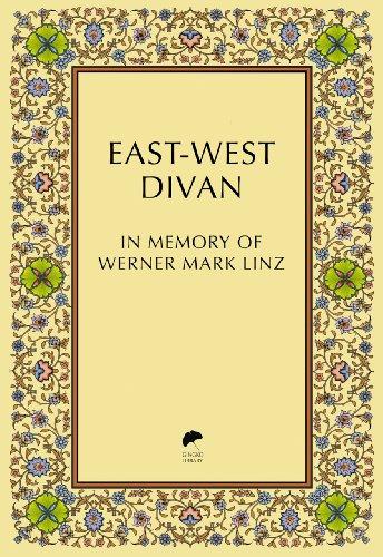 East-West Divan: In Memory of Werner Mark Linz