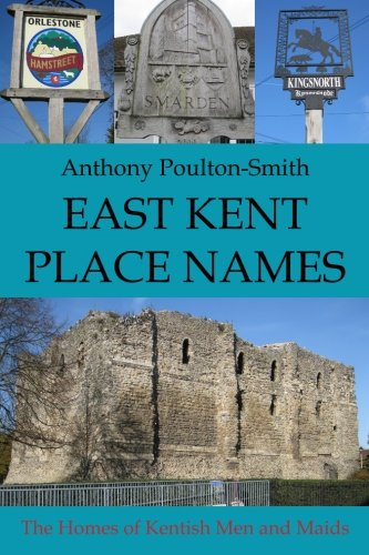 East Kent Place Names: The Homes of Kentish Men and Maids