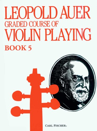 Leopold Auer Graded Course of Violin Playing Book 5: Medium ...