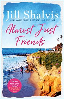 Almost Just Friends: Heart-warming and feel-good - the perfect pick-me-up! by [Shalvis, Jill]