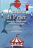 L'estate di Peter. Storia di un ragazzino e del suo coraggio. Ediz. illustrata