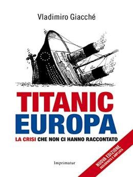 Titanic Europa: La crisi che non ci hanno raccontato di [Giacché, Vladimiro]