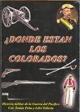 ¿Donde están los Colorados? Historia Militar de la Guerra del Pacífico