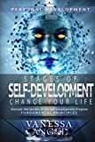 Stages of Self-Development: Change Your Life: How to Be Happy, Feeling Good, Self Esteem, Positive Thinking, Mental Health (Personal Development Book)
