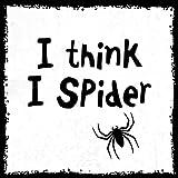 how about tee? - I Think I Spider - Ich glaub', ich spinne - stylischer Kühlschrank Magnet mit lustigem Spruch-Motiv - zur Dekoration oder als Geschenk