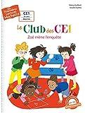 Premières lectures CE1 Le club des CE1 - Zoé mène l'enquête