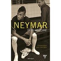 Neymar, mon histoire - conversation avec mon père (actualisée)