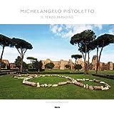 Michelangelo Pistoletto. Il Terzo Paradiso. Ediz. illustrata