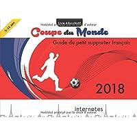 Coupe du monde 2018 - Guide du petit supporter francais: Livre educofestif sur le football
