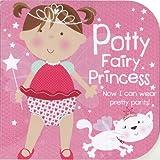 Potty Fairy Princess: Now I Can Wear Pretty Pants! (Potty Book)