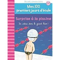 Mes 100 premiers jours d'école, 6:Surprise à la piscine: Un intrus dans le grand bain!