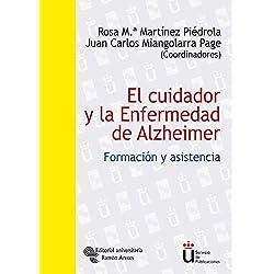 El cuidador y la Enfermedad de Alzheimer: Formación y asistencia (Universidad Rey Juan Carlos)