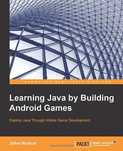 Learning Java by Building Android Games: Explore Java Through Mobile Game Development (English Edition)