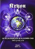 Kryon 13. La Recalibración De La Humanidad