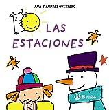 Las estaciones (Castellano - A Partir De 0 Años - Proyecto De 0 A 3 Años - Libros Lógicos)