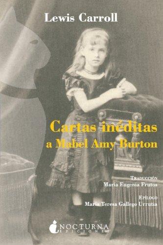 Cartas Ineditas A Mabel Amy Burto (Vidas Contadas)