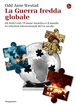 La guerra fredda globale di [Westad, Odd Arne]