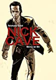 Nick Cave: Mercy on Me (SelfMadeHero Graphic Biography)