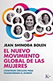 El nuevo movimiento global de las mujeres: Construir círculos para transformar el mundo (Ensayo)