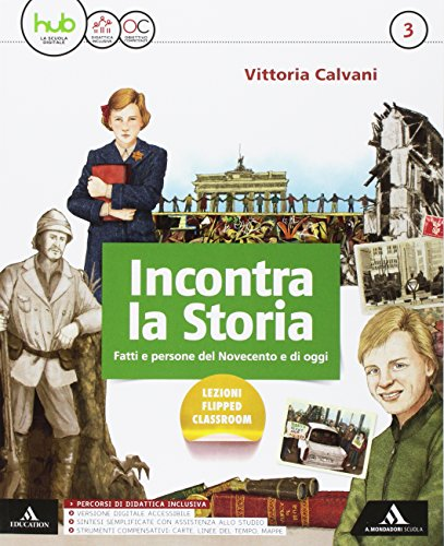 Incontra la storia. Per la Scuola media. Con e-book. Con espansione online. Con 2 libri:...