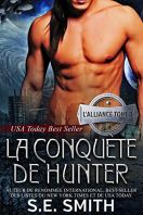 La Conquête de Hunter: L'Alliance, Tome 1 par [Smith, S.E.]