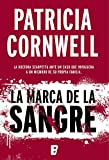 La marca de la sangre (Doctora Kay Scarpetta 22): Serie Kay Scarpetta