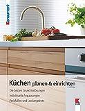 Küchen planen & einrichten: Die besten Grundrisslösungen. Individuelle Anpassungen. Preisfallen und Lockangebote